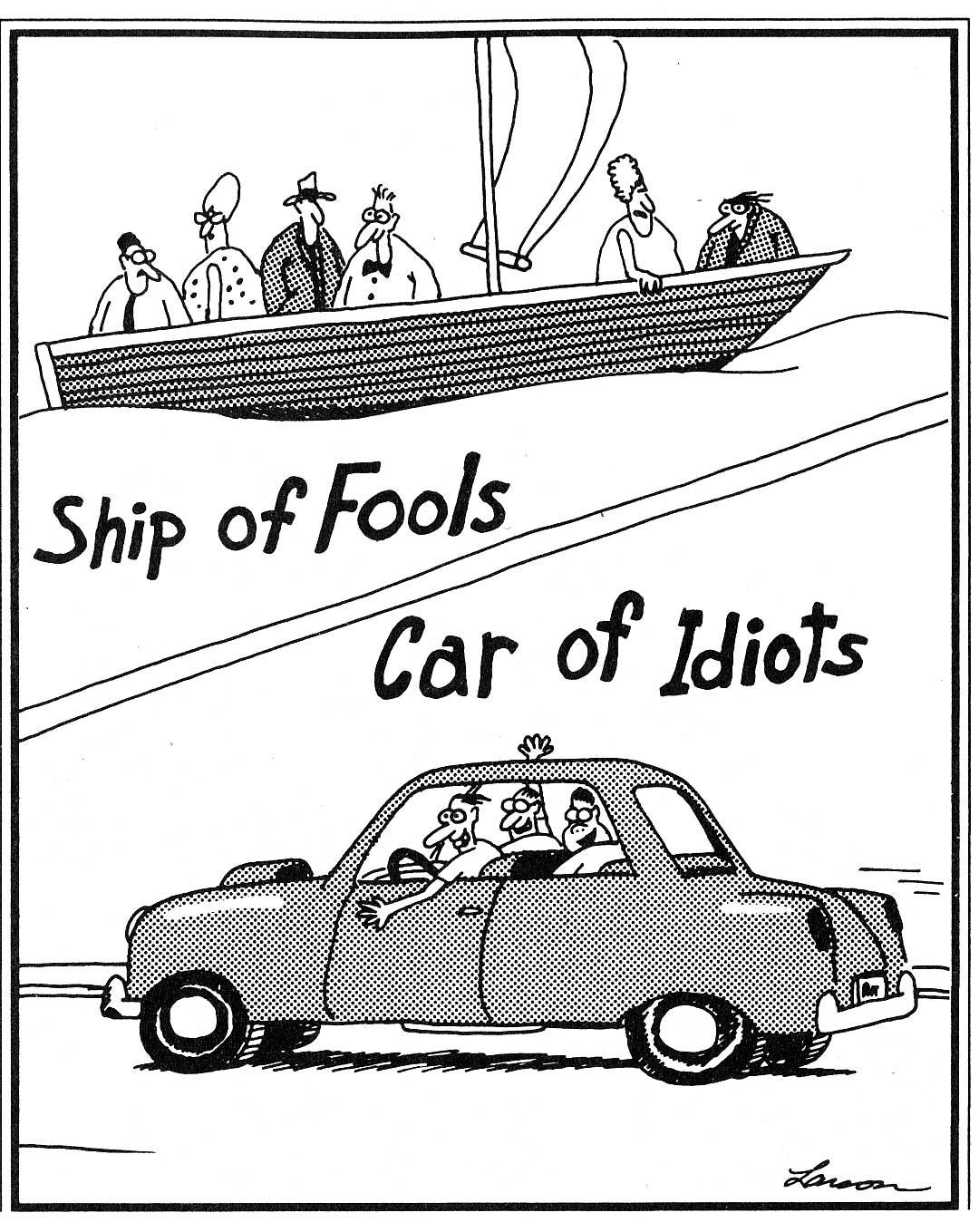 Ship of Fools/Car of Idiots